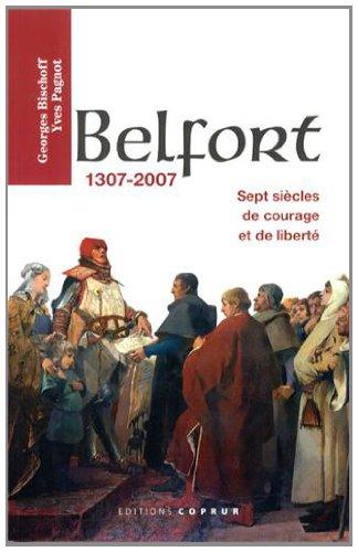 Belfort 1307-2007 : Sept siècles de courage et de liberté