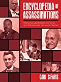 Encyclopedia of Assassinations: More than 400 Infamous Attacks that Changed the Course of History (English Edition)
