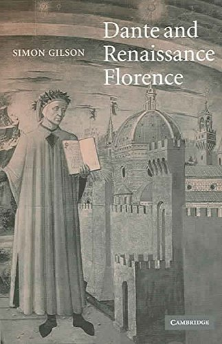 [Dante and Renaissance Florence] (By: Simon A. Gilson) [published: October, 2006]