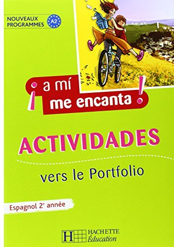 Espagnol 2e année A mi me encanta ! : Actividades vers le Portfolio by Odile Cleren Montaufray (2007-04-25)