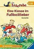 Leserabe - 3. Lesestufe: Eine Klasse im Fußballfieber