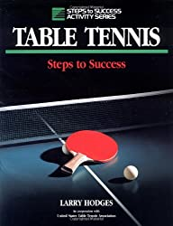 Table Tennis: Steps to Success: Steps to Success