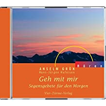 Geh mit mir. CD: Segensgebete für den Morgen (Anselm Grün HÖREN)