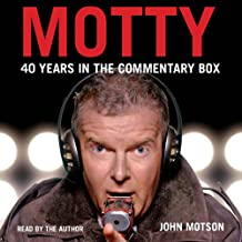 Motty: 40 Years in the Commentary Box