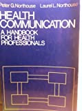 Health Communication: Strategies for Health Professionals by Peter Guy Northouse (1992-02-07)