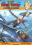 Tout Buck Danny, tome 1 - La Guerre du Pacifique, première partie