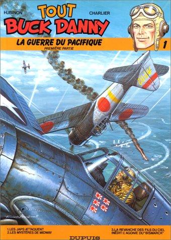 Tout Buck Danny, tome 1 : La Guerre du Pacifique, première partie