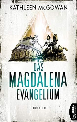 Das Magdalena-Evangelium: Thriller (Die Magdalena-Serie 1)