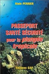 Passeport santé sécurité pour la plongée tropicale