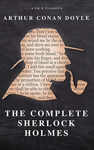 the complete sherlock holmes english edition von doyle arthur conan classics