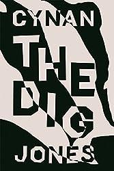 The Dig by Cynan Jones (2015-04-07)