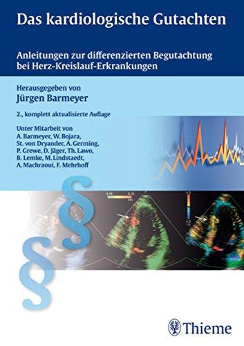 Das kardiologische Gutachten: Anleitungen zur differenzierten Begutachtung bei Herz-Kreislauf-Erkrankungen