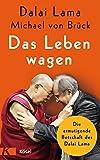 Das Leben wagen: Die ermutigende Botschaft des Dalai Lama