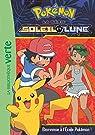Pokemon Soleil et Lune 02 - Bienvenue à l'Ecole Pokémon ! par Pokémon