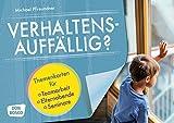 Verhaltensauffällig?: Themenkarten für Teamarbeit, Elternabende und Seminare - Michael Pfreundner