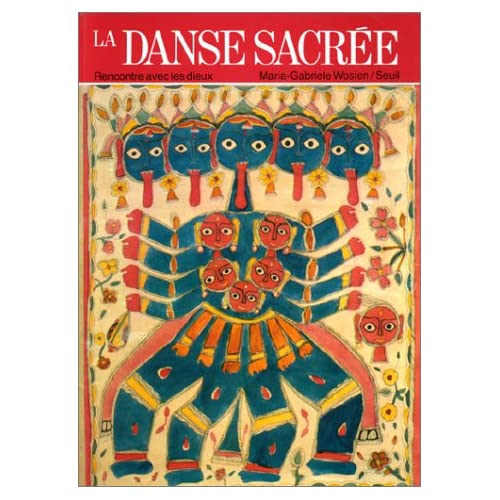 La Danse sacrée. Rencontre avec les dieux