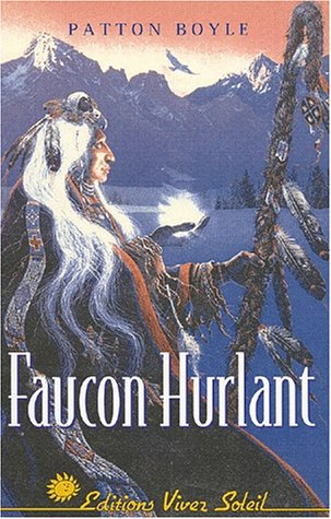 Faucon hurlant. Une initiation indienne par Patton Boyle