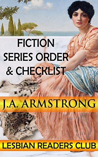 J. A. Armstrong Fiction Series Order & Checklist (Lesbian Readers Club Book 6) (English Edition)