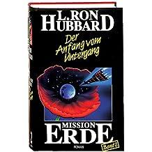 Mission Erde, Band 2: Der Anfang vom Untergang (Mission Erde Dekalogie)