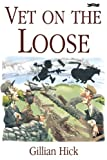 Vet on the Loose by Gillian Hick