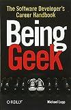 Being Geek: The Software Developers Career Handbook