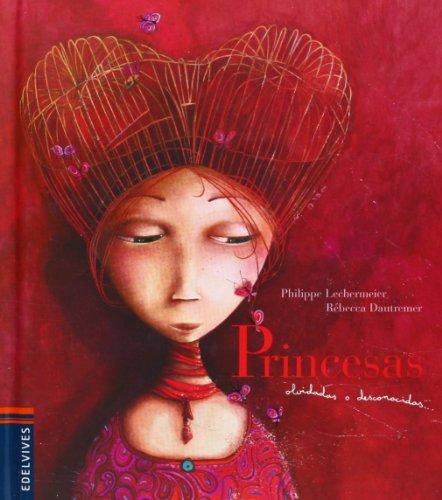 Princesas olvidadas o desconocidas (Álbumes ilustrados) por Philippe Lechermeier