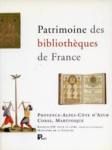 Patrimoine des bibliothèques de France: Un guide des régions