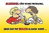 ComCard Alkohol Löst Kein Probleme, aber Das Tut Milch Auch Nicht. - spruchschild, Lustig, Comic, Schild aus Blech, Metal Sign,