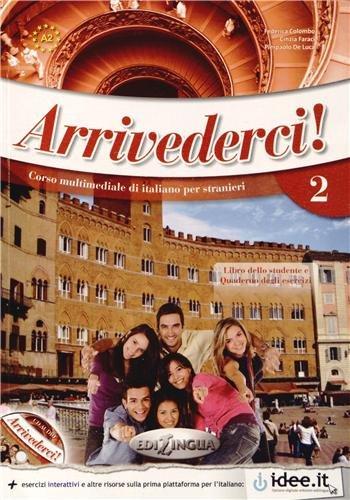 Arrivederci! : Corso multimediale di italiano per stranieri - Libro dello studente A2 (1CD audio)