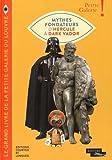 Le grand livre de la petite galerie du Louvre : mythes fondateurs d'Hercule à Dark Vador