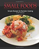 Small Foods: Simple Recipes for Ramekin Cooking by Bill Fishbourne (2014-05-19)