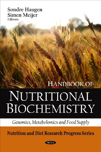 Handbook of Nutritional Biochemistry: Genomics, Metabolomics and Food Supply (Nutrition and Diet Research Progress)