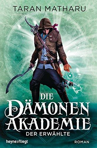 Die Dämonenakademie - Der Erwählte: Roman (Dämonenakademie-Serie, Band 1)