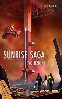 Sunrise Saga - Evoluzioni di [Daolio, Paolo]