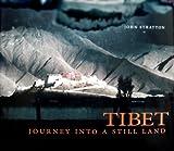 Tibet: Journey into a Still Land