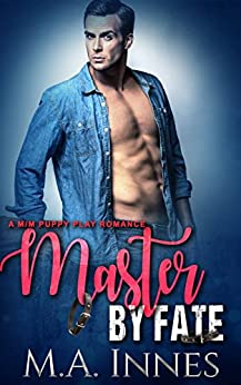 Master By Fate: A Puppy Play Romance (The Accidental Master Book 3) (English Edition)