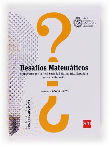 Desafíos Matemáticos (Estímulos Matemáticos) por Real Sociedad de Matemátic
