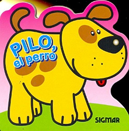 Pilo, el perro/Pilo, the Dog (Traviesos/Mischievous)