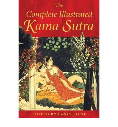 [(The Complete Illustrated Kama Sutra)] [Author: Vatsyayana Mallanaga] published on (October, 2003)