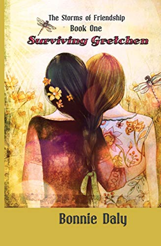 Surviving Gretchen: Volume 1 (The Storms of Friendship) por Bonnie Daly