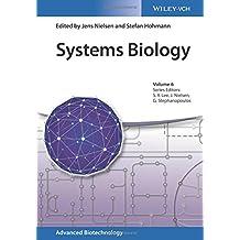 Systems Biology (Advanced Biotechnology, Band 6)