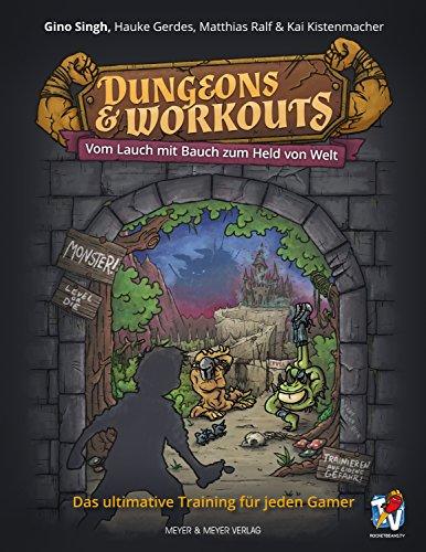 Preisvergleich Produktbild Dungeons & Workouts: Vom Lauch mit Bauch zum Held von Welt