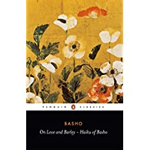 On Love and Barley: The Haiku of Basho (Penguin Classics)