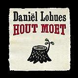 Songtexte von Daniël Lohues - Hout Moet
