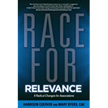 Race for Relevance: 5 Radical Changes for Associations (English Edition)