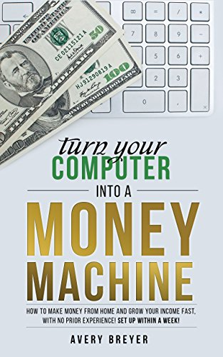 turn-your-computer-into-a-money-machine-in-2017-how-to-make-money-from-home-and-grow-your-income-fas