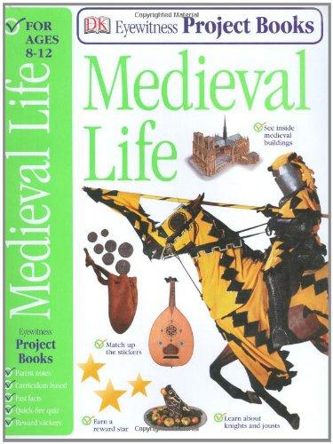 Medieval Life (Eyewitness Project Books) por Dorling Kindersley
