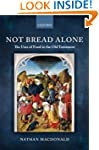 Not Bread Alone: The Uses of Food in...