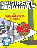 Loisirs Nautiques Hors Serie 14 Techniques et construction des aménagements intérieurs...