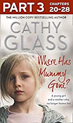 Where Has Mummy Gone?: Part 3 of 3: A young girl and a mother who no longer knows her